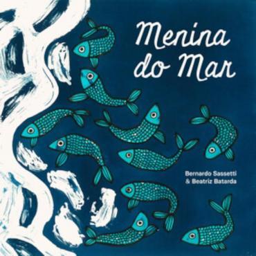 MENINA DO MAR - BERNARDO SASSETI
