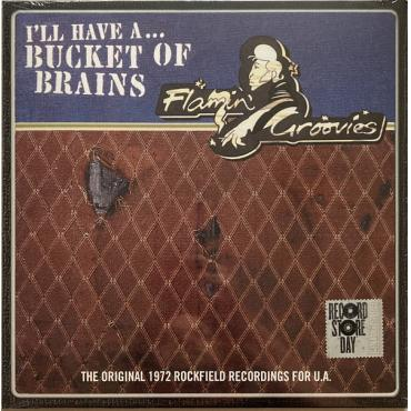 I'll Have A... Bucket Of Brains (The Original 1972 Rockfield Recordings For U.A.) - The Flamin' Groovies