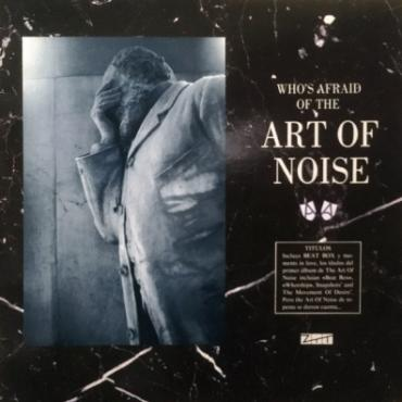 LP-ART OF NOISE-WHO'S AFRAID OF THE ART OF NOISE / -