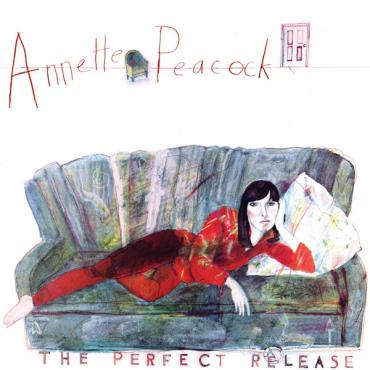 The Perfect Release - Annette Peacock