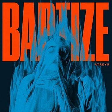 Baptize - Atreyu