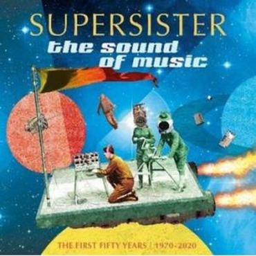 The Sound Of Music - The First Fifty Years 1970-2020 - Supersister