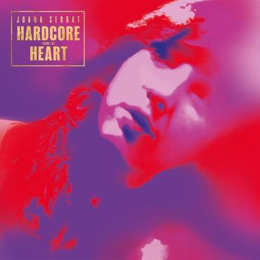 Hardcore From The Heart - Joana Serrat