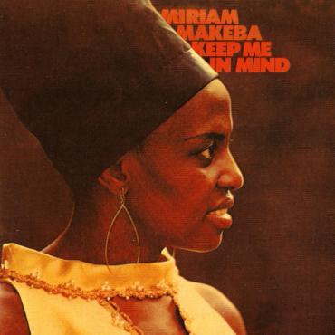 Keep Me In Mind (Remastered) - MIRIAM MAKEBA