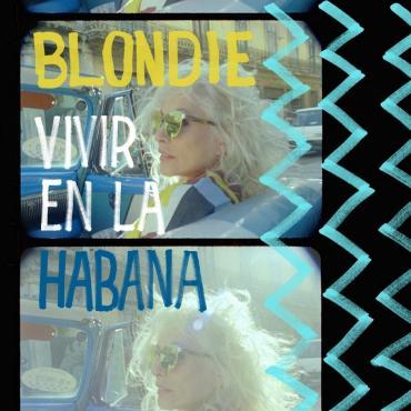VIVIR EN LA HABANA - Blondie