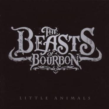 LITTLE ANIMALS - BEASTS OF BOURBON