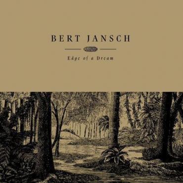 Edge Of A Dream - Bert Jansch