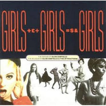 Girls +£÷ Girls =$& Girls (The Songs Of Elvis Costello / The Sounds Of Elvis Costello & The Attractions) - Elvis Costello