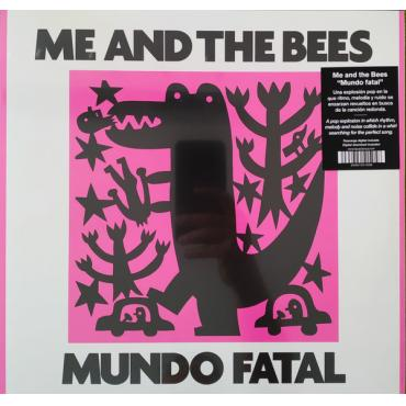 Mundo Fatal - Me And The Bees