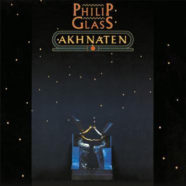 AKHNATEN - Philip Glass