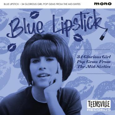 Blue Lipstick (34 Glorious Girl Pop Gems From The Mid-Sixties) - Various Production