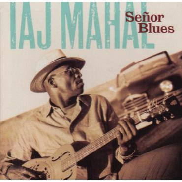 Señor Blues - Taj Mahal