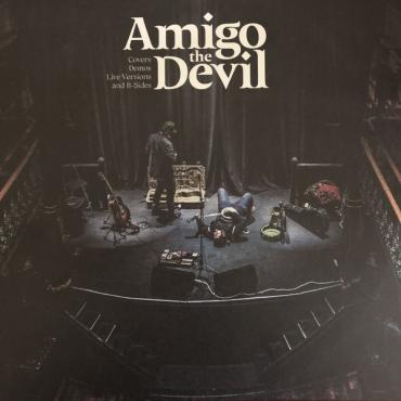 Covers Demos Live Versions and B-Sides - Amigo The Devil