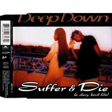 Suffer & Die (A Story 'Bout Life) - Deepdown