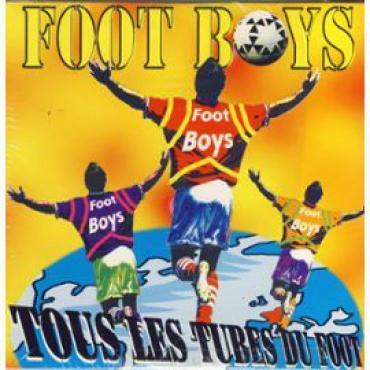 Tous Les Tubes Du Foot - Foot Boys