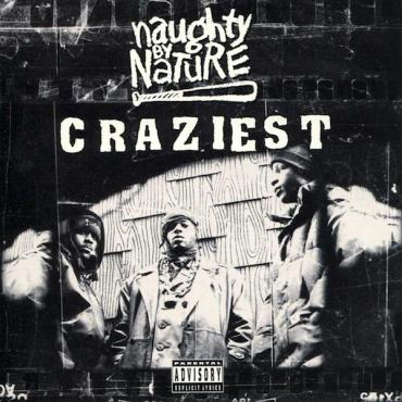 Craziest - Naughty By Nature