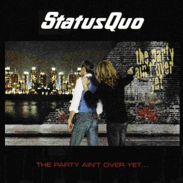 The Party Ain't Over Yet... - Status Quo