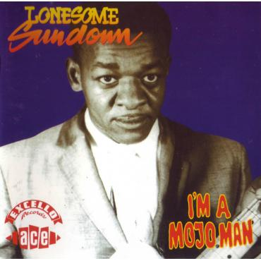 I'm A Mojo Man - Lonesome Sundown