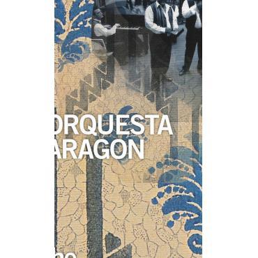 The 70th Anniversary Album 1939>2009 - Orquesta Aragon