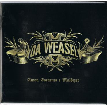 Amor, Escárnio E Maldizer - Da Weasel