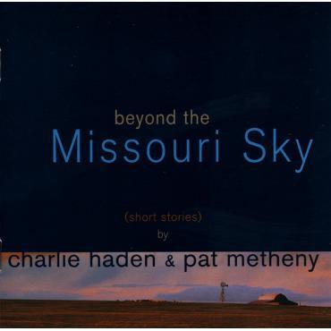 Beyond The Missouri Sky (Short Stories) - Charlie Haden